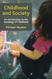 Childhood and Society av Michael Wyness (Innbundet)