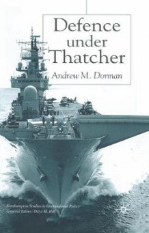 Defence Under Thatcher av Andrew M. Dorman (Innbundet)