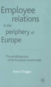 Employee Relations in the Periphery of Europe av Emer O'Hagan (Innbundet)
