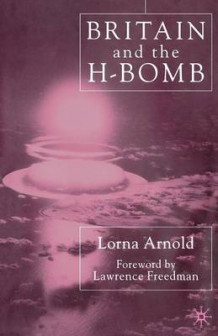 Britain and the H-Bomb av L. Arnold (Heftet)