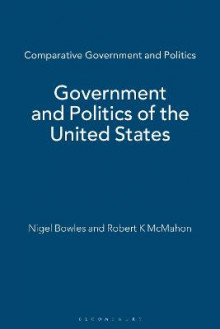 Government and Politics of the United States av Nigel Bowles og Robert K. McMahon (Heftet)