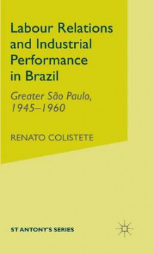 Labour Relations and Industrial Performance in Brazil av Renato Colistete (Innbundet)