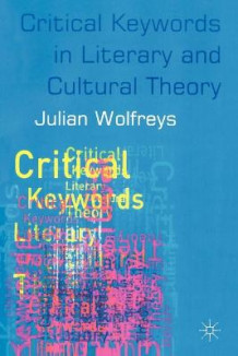 Critical Keywords in Literary and Cultural Theory av Julian Wolfreys (Heftet)