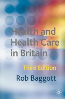 Health and Health Care in Britain av Rob Baggott (Innbundet)
