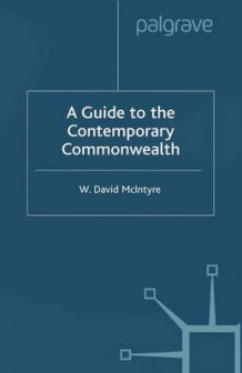 A Guide to the Contemporary Commonwealth av W. David McIntyre (Heftet)