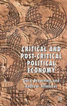 Critical and Post-Critical Political Economy av G. Browning og A. Kilmister (Innbundet)