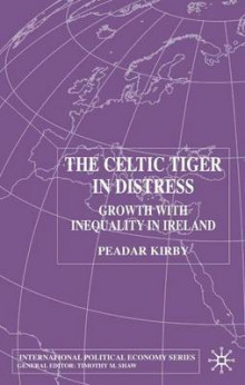 The Celtic Tiger in Distress 2002 av Peadar Kirby (Innbundet)