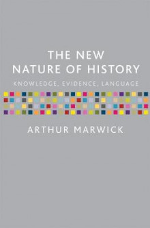 The New Nature of History av Arthur Marwick (Innbundet)