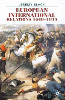 European International Relations 1648-1815 av Professor Jeremy Black (Heftet)
