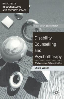 Disability, Counselling and Psychotherapy av Shula Wilson (Heftet)