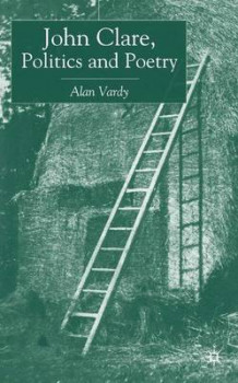 John Clare, Politics and Poetry av Alan D. Vardy (Innbundet)