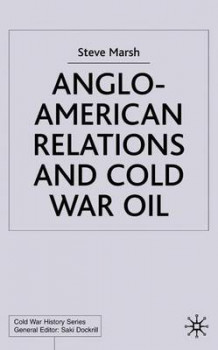 Anglo-American Relations and Cold War Oil av Steve Marsh (Innbundet)