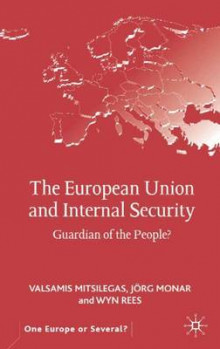 The European Union and Internal Security av Valsamis Mitsilegas, Jorg Monar og Wyn Rees (Innbundet)