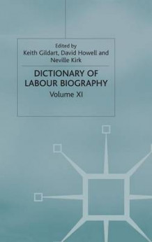 Dictionary of Labour Biography: v. 11 (Innbundet)