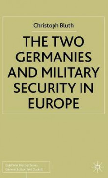 The Two Germanies and Military Security in Europe 2002 av Christoph Bluth (Innbundet)