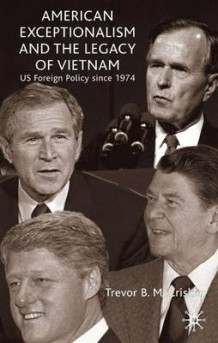 American Exceptionalism and the Legacy of Vietnam av Trevor McCrisken (Innbundet)