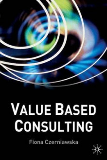 Value-Based Consulting av Fiona Czerniawska (Innbundet)