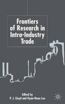 Frontiers of Research in Intra-Industry Trade (Innbundet)