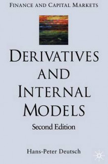 Derivatives and Internal Models av Hans-Peter Deutsch og Roland Eller (Innbundet)