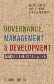 Governance, Management and Development av Mark Turner, David Hulme og Willy McCourt (Innbundet)
