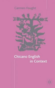 Chicano English in Context av Carmen Fought (Innbundet)