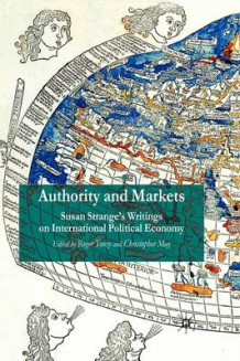 Authority and Markets av Susan Strange (Heftet)