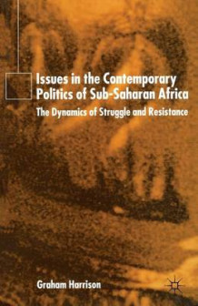 Issues in the Contemporary Politics of Sub-Saharan Africa av Graham Harrison (Heftet)