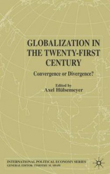 Globalization in the Twenty-First Century av Axel Hulsemeyer (Innbundet)