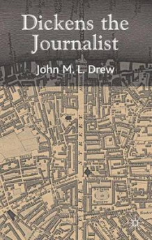 Dickens the Journalist av John Drew (Innbundet)
