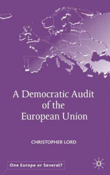 A Democratic Audit of the European Union av Christopher Lord (Innbundet)