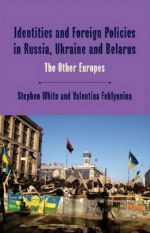 Identities and Foreign Policies in Russia, Ukraine and Belarus av Valentina Feklyunina og Stephen White (Innbundet)