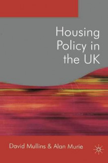 Housing Policy in the UK av David Mullins, Alan Murie, Philip Leather, Peter Lee, Moyra Riseborough og Bruce Walker (Innbundet)