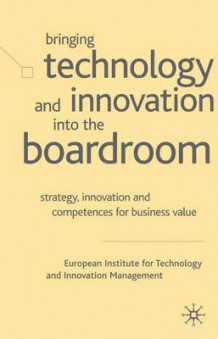 Bringing Technology and Innovation into the Boardroom av European Institute for Technology and Innovation (Innbundet)