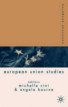 Palgrave Advances in European Union Studies av Angela K. Bourne og Michelle Cini (Heftet)