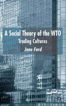 A Social Theory of the WTO av Jane Ford (Innbundet)