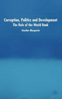 Corruption, Politics and Development av Heather Marquette (Innbundet)