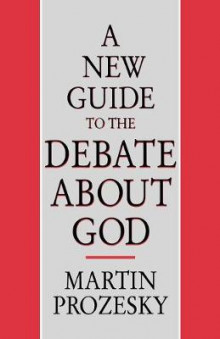 A New Guide to the Debate About God av Martin Prozesky (Heftet)