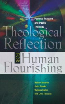 Theological Reflection for Human Flourishing av Helen Cameron, John Reader, Victoria Slater og Christopher Rowland (Heftet)