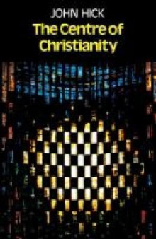 The Centre of Christianity av John Harwood Hick (Heftet)