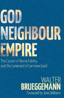 God, Neighbour, Empire av Walter Brueggemann (Heftet)
