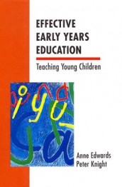 Effective Early Years Education av Anne Edwards og Peter Knight (Heftet)