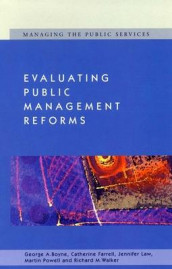 Evaluating Public Management Reforms av George Boyne, Catherine Farrell, Jennifer Law, Martin Powell og Richard Walker (Heftet)