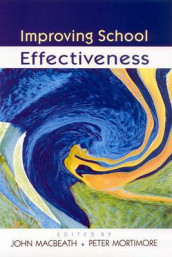IMPROVING SCHOOL EFFECTIVENESS av John MacBeath og Peter Mortimore (Heftet)