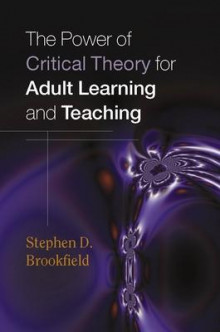 The Power of Critical Theory for Adult Learning and Teaching av Stephen Brookfield (Innbundet)
