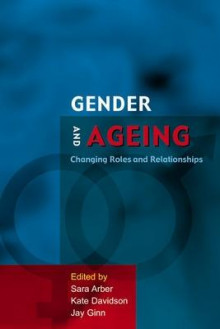 Gender and Ageing av Sara Arber, Kate Davidson og Jay Ginn (Heftet)