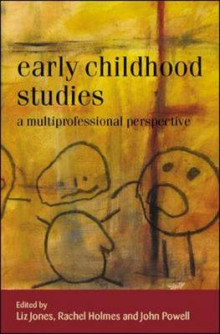 Early Childhood Studies av Liz Jones, Rachel Holmes og John Powell (Innbundet)