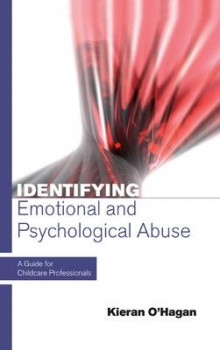 Identifying Emotional and Psychological Abuse: A Guide for Childcare Professionals av Kieran O'Hagan (Heftet)