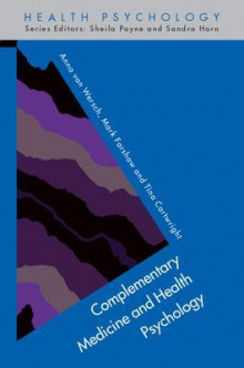 Complementary Medicine and Health Psychology av Anna Van Wersch, Mark Forshaw og Tina Cartwright (Heftet)