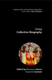 Doing Collective Biography av Bronwyn Davies og Susanne Gannon (Heftet)