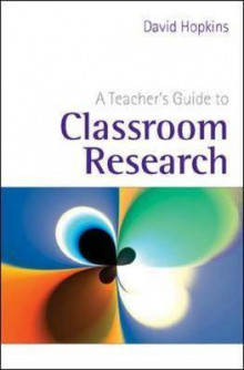 A Teacher's Guide to Classroom Research av David Hopkins (Innbundet)